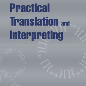 An Encyclopedia of Practical Translation and Interpreting