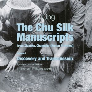 The Chu Silk Manuscripts from Zidanku, Changsha (Hunan Province)